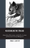 Reassembling the Strange: Naturalists, Missionaries, and the Environment of Nineteenth-Century Madagascar (Hardback)