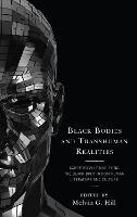 Black Bodies and Transhuman Realities