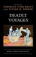 Deadly Voyages: Migrant Journeys across the Globe (Hardback)