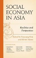 Social Economy in Asia: Realities and Perspectives (Hardback)