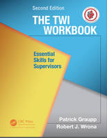 The TWI Workbook: Essential Skills for Supervisors, Second Edition (Paperback)