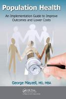 Population Health: An Implementation Guide to Improve Outcomes and Lower Costs (Hardback)