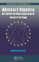 Abstract Algebra: An Interactive Approach, Second Edition - Textbooks in Mathematics (Hardback)