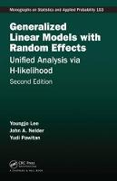 Generalized Linear Models with Random Effects: Unified Analysis via H-likelihood, Second Edition - Chapman & Hall/CRC Monographs on Statistics and Applied Probability 153 (Hardback)