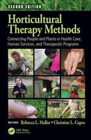 Horticultural Therapy Methods: Connecting People and Plants in Health Care, Human Services, and Therapeutic Programs, Second Edition (Paperback)