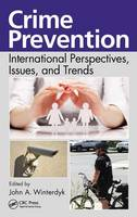 Crime Prevention: International Perspectives, Issues, and Trends (Hardback)