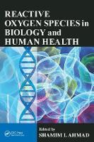Reactive Oxygen Species in Biology and Human Health (Hardback)
