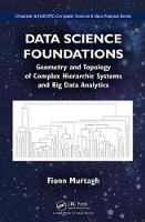 Data Science Foundations: Geometry and Topology of Complex Hierarchic Systems and Big Data Analytics - Chapman & Hall/CRC Computer Science & Data Analysis (Hardback)