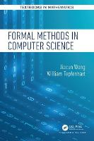 Formal Methods in Computer Science - Textbooks in Mathematics (Paperback)