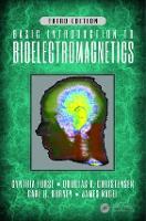 Basic Introduction to Bioelectromagnetics, Third Edition (Hardback)