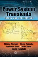 Power System Transients: Theory and Applications, Second Edition (Hardback)