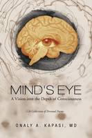 Mind's Eye: A Vision Into the Depth of Consciousness (Paperback)