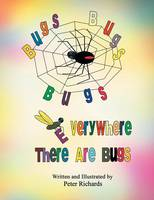 Bugs Bugs Bugs Everywhere There Are Bugs (Paperback)