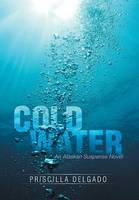 Cold Water: An Alaskan Suspense Novel (Hardback)