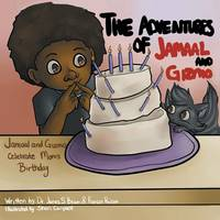 The Adventures of Jamaal and Gizmo: Jamaal and Gizmo Celebrate Mom's Birthday (Paperback)