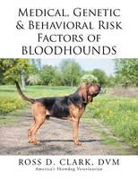 Medical, Genetic & Behavioral Risk Factors of Bloodhounds (Paperback)