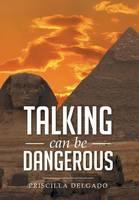Talking Can Be Dangerous (Hardback)