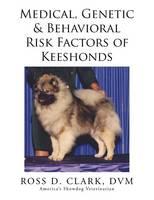 Medical, Genetic & Behavioral Risk Factors of Keeshonds (Paperback)