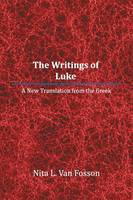 The Writings of Luke: A New Translation from the Greek (Paperback)