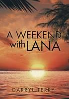 A Weekend with Lana (Hardback)