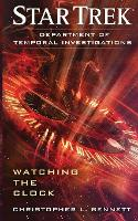 Department of Temporal Investigations: Watching the Clock - Star Trek (Paperback)