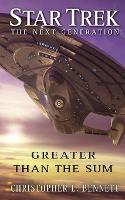 Star Trek: The Next Generation: Greater than the Sum - Star Trek: The Next Generation (Paperback)