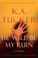 He Will Be My Ruin: A Novel (Hardback)