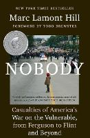 Nobody: Casualties of America's War on the Vulnerable, from Ferguson to Flint and Beyond (Paperback)