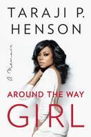 Around the Way Girl: A Memoir (Hardback)
