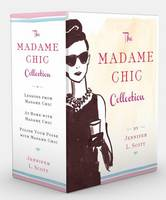 The Madame Chic Collection: Lessons from Madame Chic, At Home with Madame Chic, and Polish Your Poise with Madame Chic (Hardback)