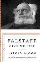 Falstaff: Give Me Life - Shakespeare's Personalities 1 (Hardback)
