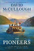 The Pioneers: The Heroic Story of the Settlers Who Brought the American Ideal West (Paperback)