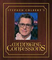 Stephen Colbert's Midnight Confessions (Hardback)