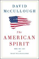 The American Spirit: Who We Are and What We Stand For (Hardback)