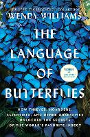 The Language of Butterflies: How Thieves, Hoarders, Scientists, and Other Obsessives Unlocked the Secrets of the World's Favorite Insect (Paperback)