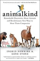 Animalkind: Remarkable Discoveries about Animals and Revolutionary New Ways to Show Them Compassion (Paperback)