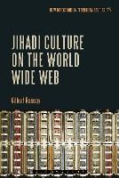Jihadi Culture on the World Wide Web - New Directions in Terrorism Studies (Paperback)
