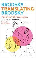 Brodsky Translating Brodsky: Poetry in Self-Translation (Paperback)