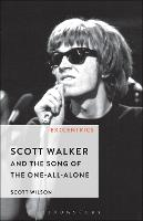 Scott Walker and the Song of the One-All-Alone - EX:CENTRICS (Hardback)