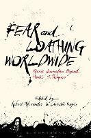 Fear and Loathing Worldwide: Gonzo Journalism Beyond Hunter S. Thompson (Hardback)