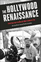 The Hollywood Renaissance: Revisiting American Cinema's Most Celebrated Era (Hardback)