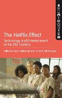 The Netflix Effect: Technology and Entertainment in the 21st Century (Paperback)