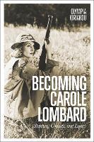 Becoming Carole Lombard