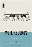 Mute Records: Artists, Business, History (Paperback)