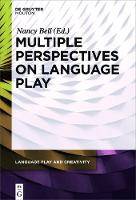 Multiple Perspectives on Language Play - Language Play and Creativity 1