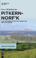 Pitkern-Norf'k: The Language of Pitcairn Island and Norfolk Island - Dialects of English [DOE] (Hardback)