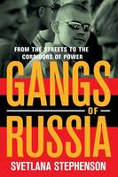 Gangs of Russia: From the Streets to the Corridors of Power (Paperback)