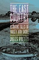 The East Country: Almanac Tales of Valley and Shore (Paperback)