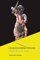 Understanding Others: Peoples, Animals, Pasts (Hardback)