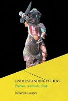 Understanding Others: Peoples, Animals, Pasts (Paperback)
